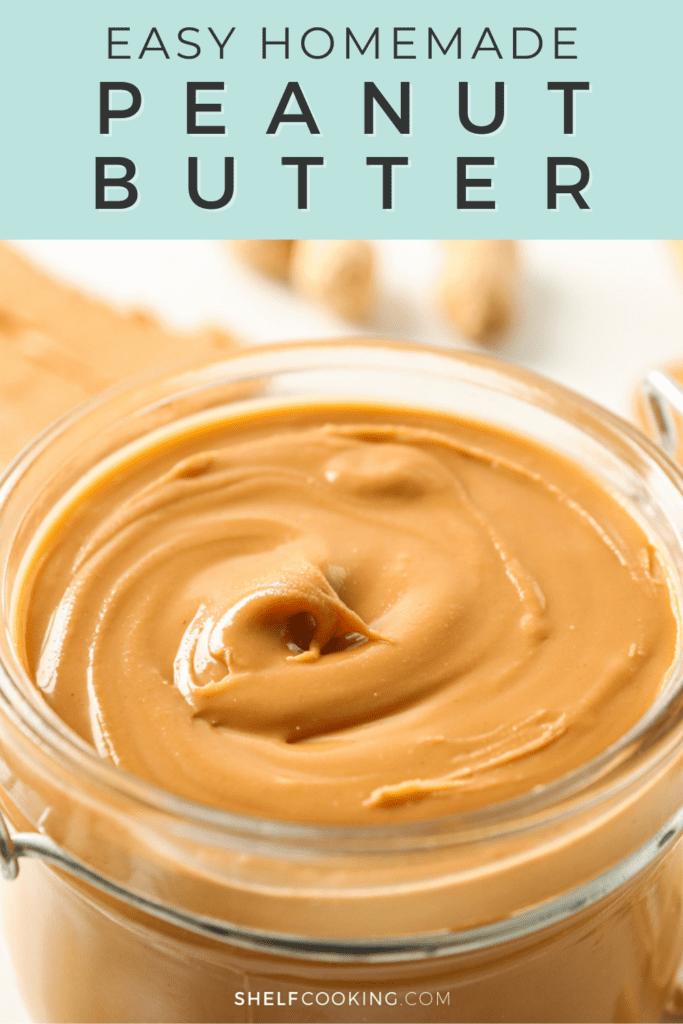 Homemade peanut butter in a glass jar from Shelf Cooking.