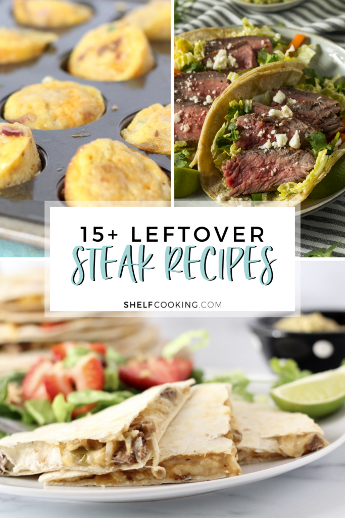 Leftover steak in quesadillas, tacos, and egg bites from Shelf Cooking.